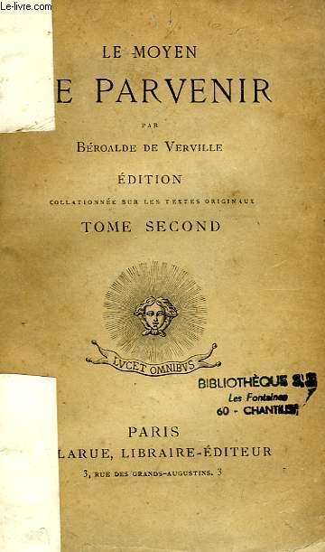 LE MOYEN DE PARVENIR, TOME II