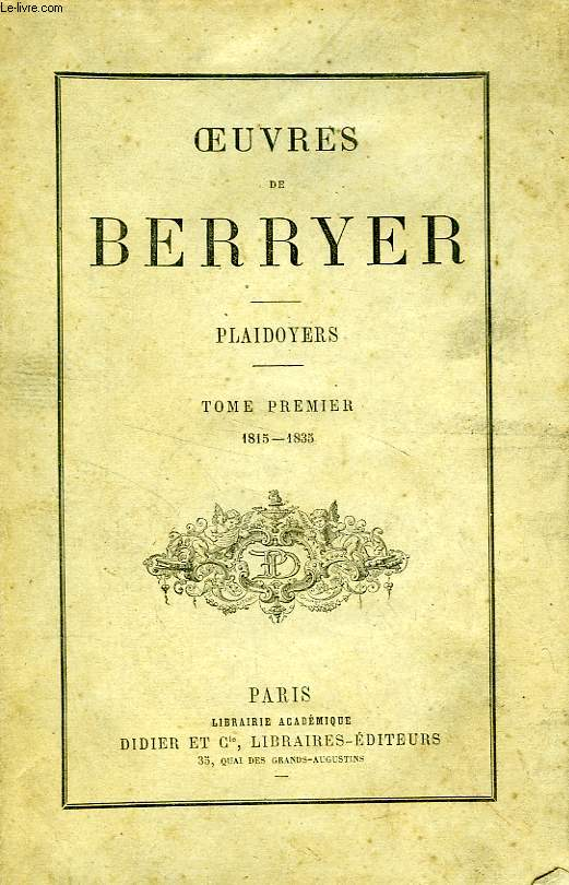 OEUVRES DE BERRYER, PLAIDOYERS, TOME I, 1815-1835