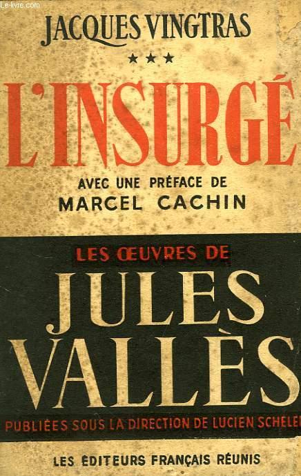 JACQUES VINGTRAS, III. L'INSURGE