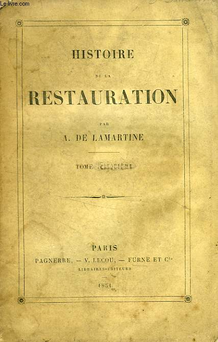 HISTOIRE DE LA RESTAURATION, TOME V