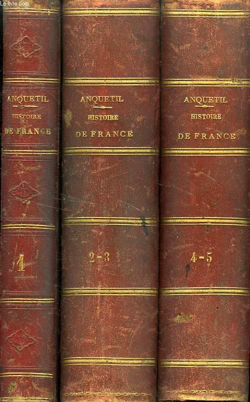 HISTOIRE DE FRANCE, DEPUIS LES GAULOIS JUSQU'A LA MORT DE LOUIS XVI, 5 TOMES (3 VOLUMES)