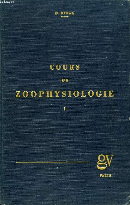 COURS DE ZOOPHYSIOLOGIE, TOME I
