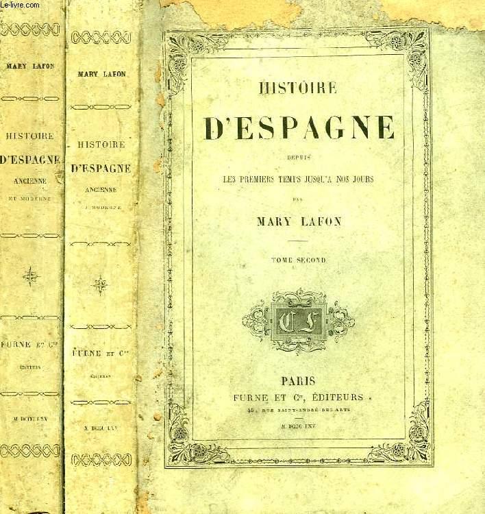 HISTOIRE D'ESPAGNE DEPUIS LES PREMIERS TEMPS JUSQU'A NOS JOURS, 2 TOMES