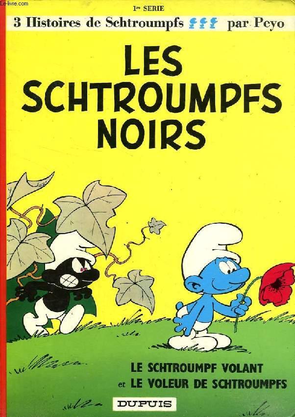 LES SCHTROUMPFS NOIRS, LE SCHTROUMPF VOLANT, LE VOLEUR DE SCHTROUMPFS
