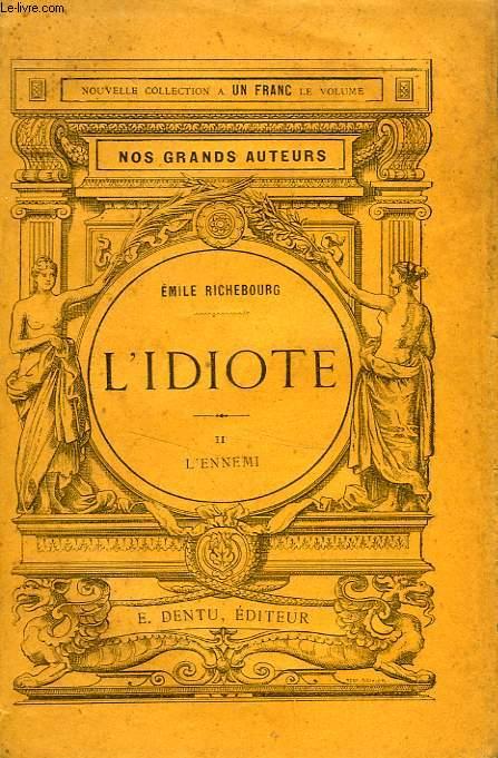 L'IDIOTE, TOME II, L'ENNEMI