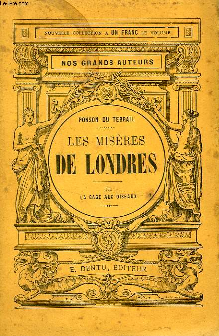 LES MISERES DE LONDRES, TOME III, LA CAGE AUX OISEAUX