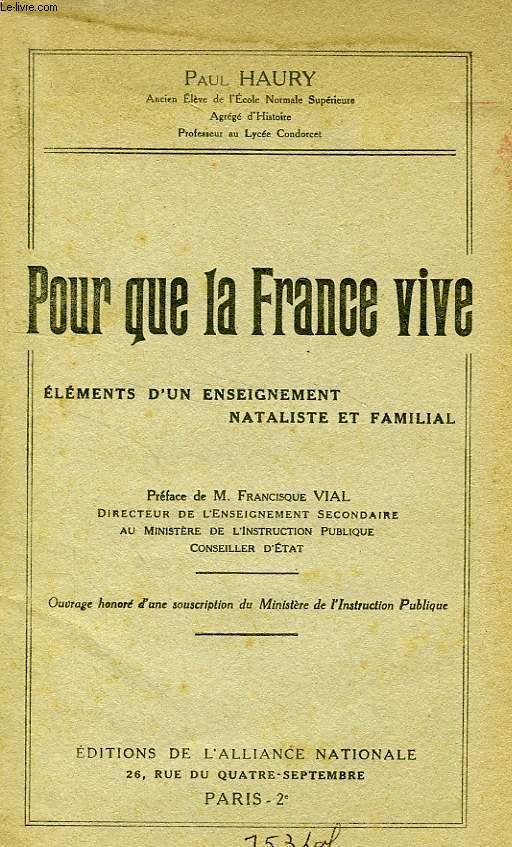 POUR QUE LA FRANCE VIVE, ELEMENTS D'UN ENSEIGNEMENT NATALISTE ET FAMILIAL