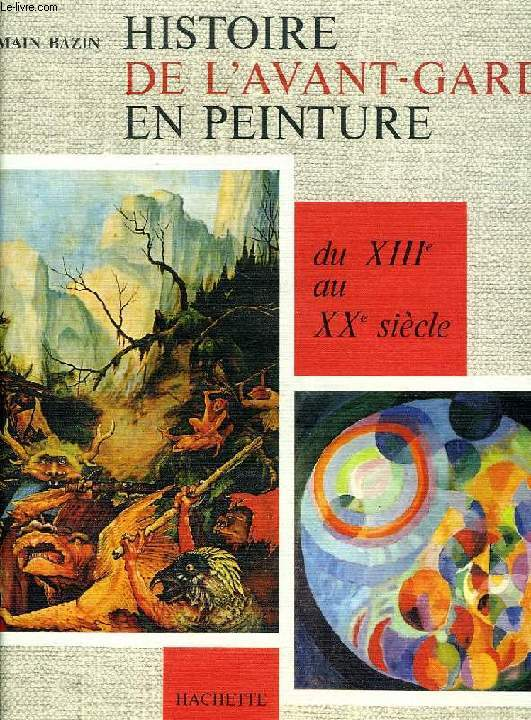 HISTOIRE DE L'AVANT-GARDE EN PEINTURE, DU XIIIe AU XXe SIECLE