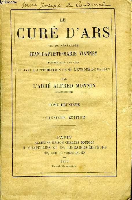 LE CURE D'ARS, VIE DU VENERABLE JEAN-BAPTISTE-MARIE VIANNEY, TOME II