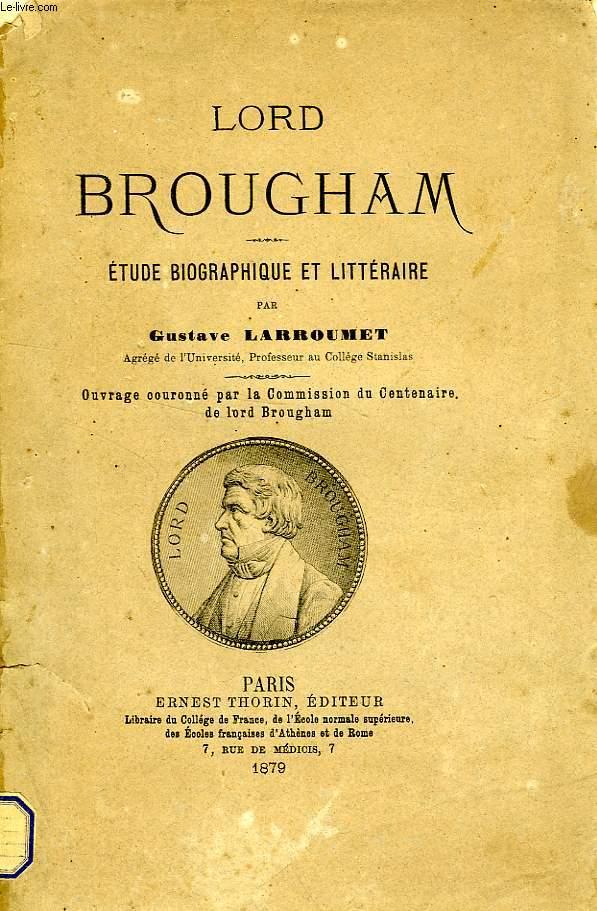 LORD BROUGHAM, ETUDE BIOGRAPHIQUE ET LITTERAIRE