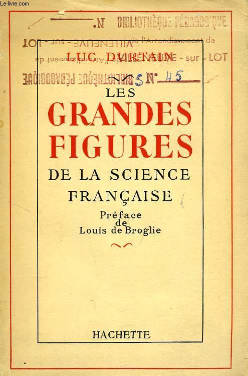 LES GRANDES FIGURES DE LA SCIENCE FRANCAISE