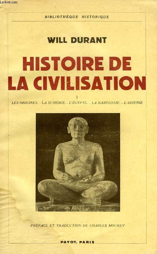 HISTOIRE DE LA CIVILISATION, TOME I