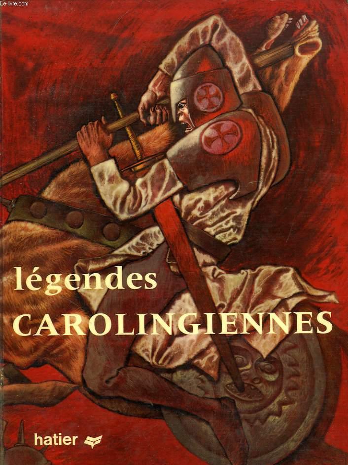 LEGENDES CAROLINGIENNES