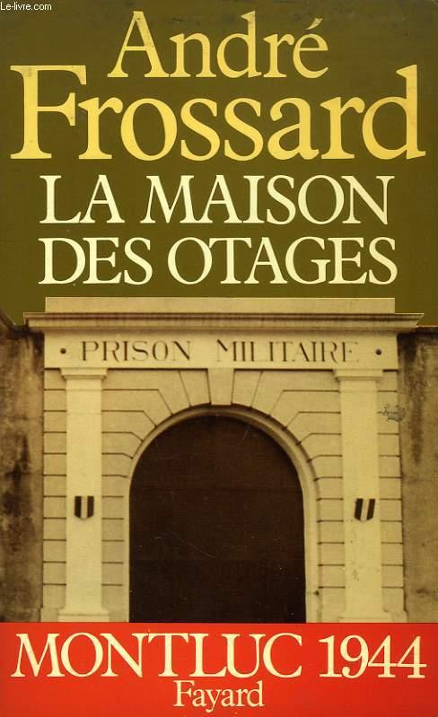 LA MAISON DES OTAGES, MONTLUC 1944