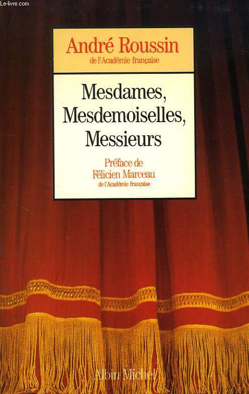 MESDAMES, MESDEMOISELLES, MESSIEURS...