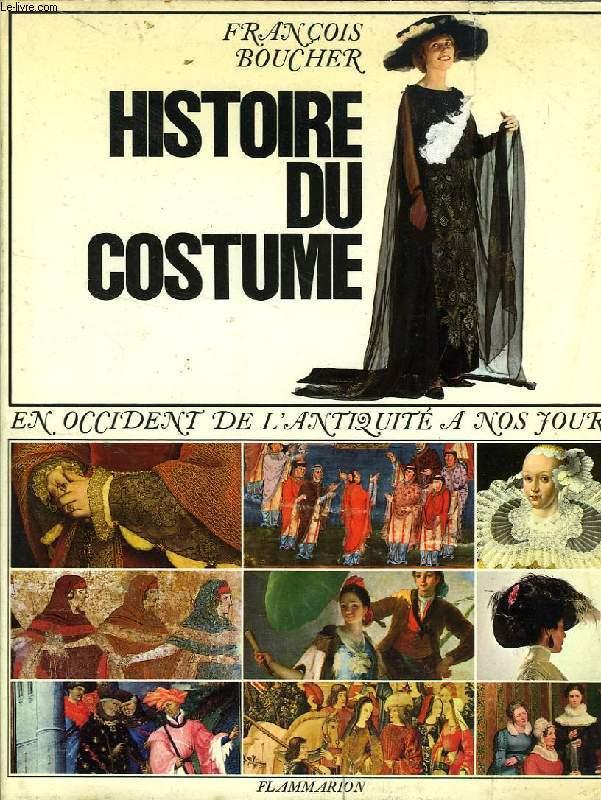 HISTOIRE DU COSTUME EN OCCIDENT DE L'ANTIQUITE A NOS JOURS