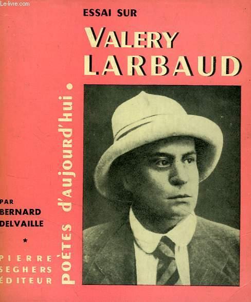 ESSAI SUR VALERY LARBAUD