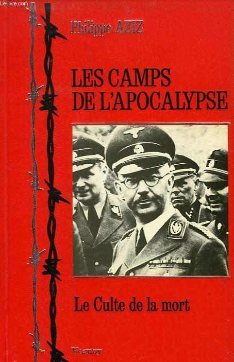 LES CAMPS DE L'APOCALYPSE, LE CULTE DE LA MORT