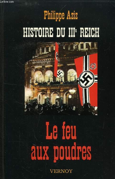 HISTOIRE DU IIIe REICH, LE FEU AUX POUDRES