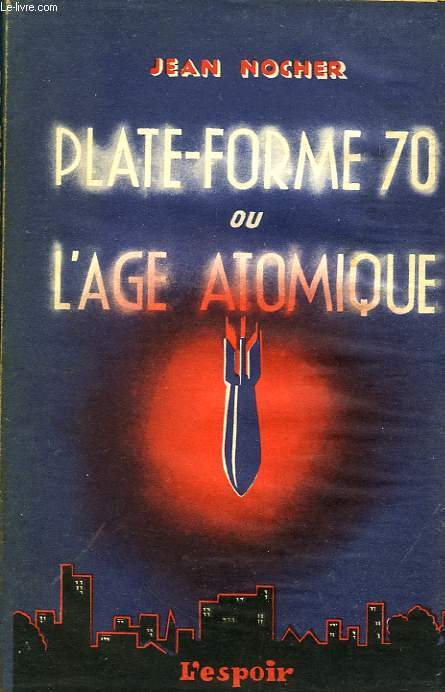 PLATE-FORME 70, OU L'AGE ATOMIQUE