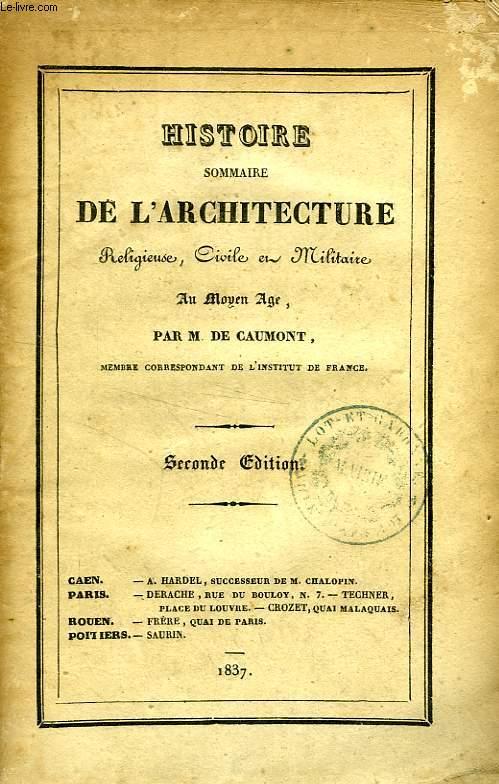 HISTOIRE SOMMAIRE DE L'ARCHITECTURE RELIGIEUSE, MILITAIRE ET CIVILE, AU MOYEN AGE