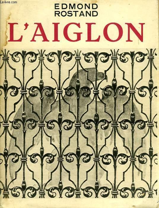 L'AIGLON, DRAME EN 6 ACTES, EN VERS
