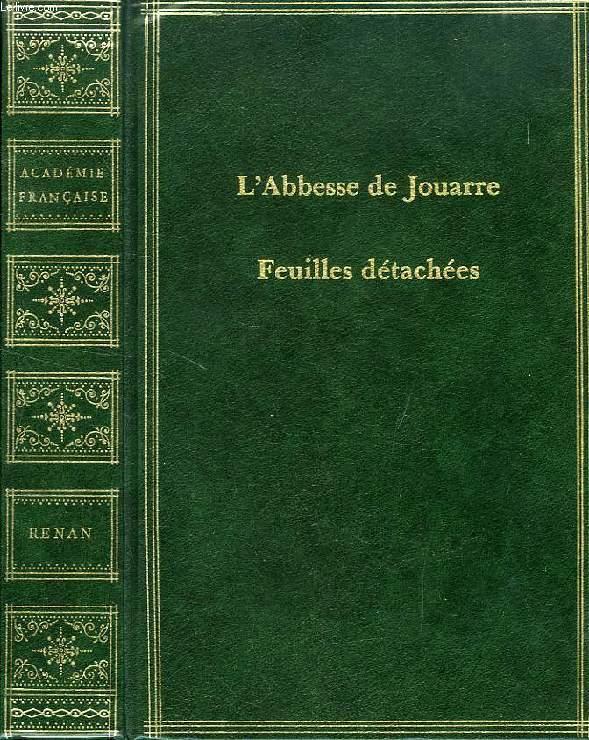 L'ABBESSE DE JOUARRE, ESSAIS DE MORALE ET DE CRITIQUE, MELANGES D'HISTOIRE ET DE VOYAGES, FEUILLES DETACHEES
