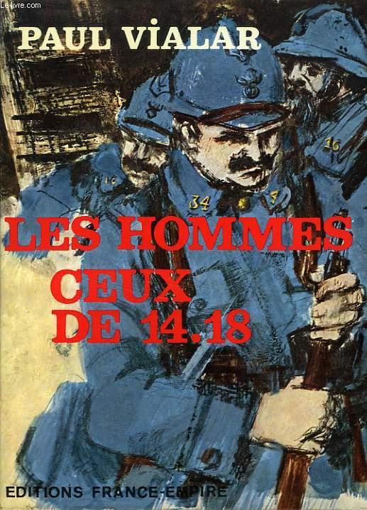 LES HOMMES, CEUX DE 14-18