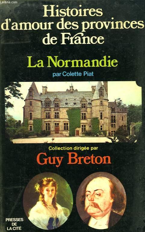 HISTOIRES D'AMOUR DES PROVINCES DE FRANCE, TOME IV, LA NORMANDIE