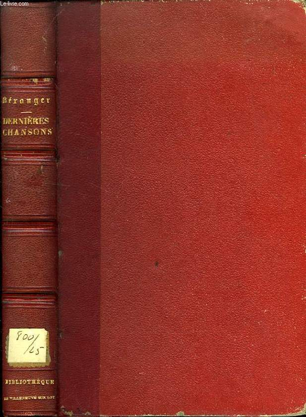 DERNIERES CHANSONS DE P. J. DE BERANGER, DE 1834 A 1851