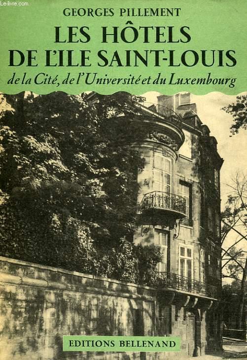 LES HOTELS DE L'ILE SAINT-LOUIS, DE LA CITE, DE L'UNIVERSITE ET DU LUXEMBOURG