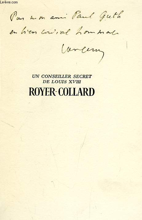 Un conseiller secret de louis xviii, royer-collard