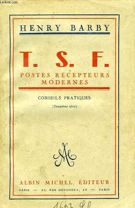T.S.F., POSTES RECEPTEURS MODERNES, CONSEILS PRATIQUES, 2e SERIE