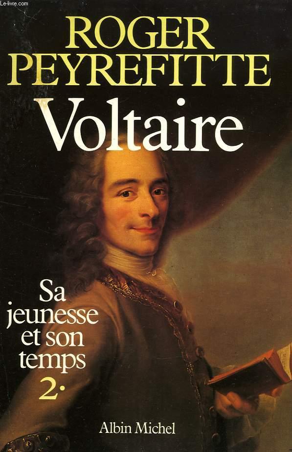 VOLTAIRE, 2, SA JEUNESSE ET SON TEMPS