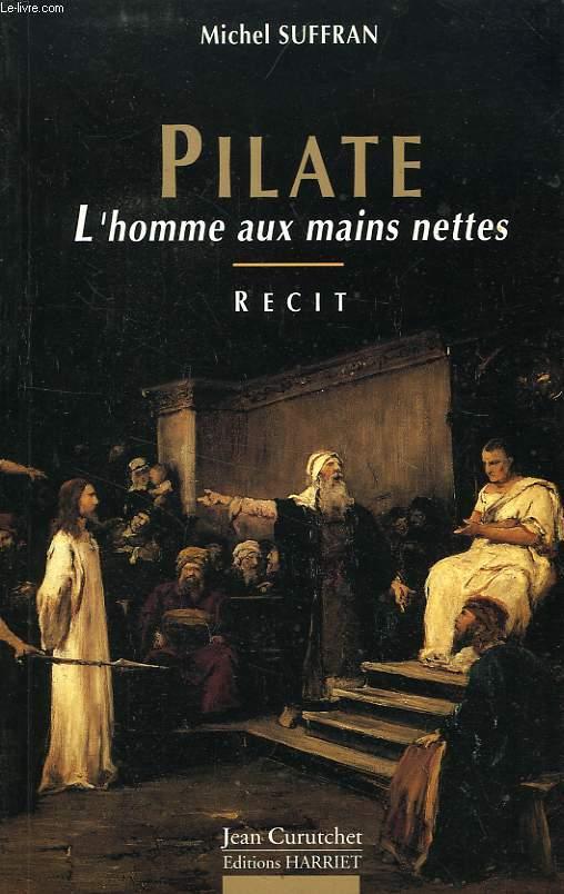 PILATE, L'HOMME AUX MAINS NETTES