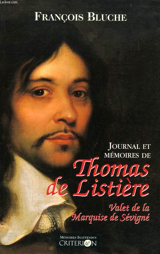 JOURNAL ET MEMOIRES DE THOMAS DE LISTIERE, VALET DE LA MARQUISE DE SEVIGNE (1653-1683)