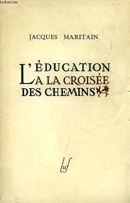 L'EDUCATION A LA CROISEE DES CHEMINS