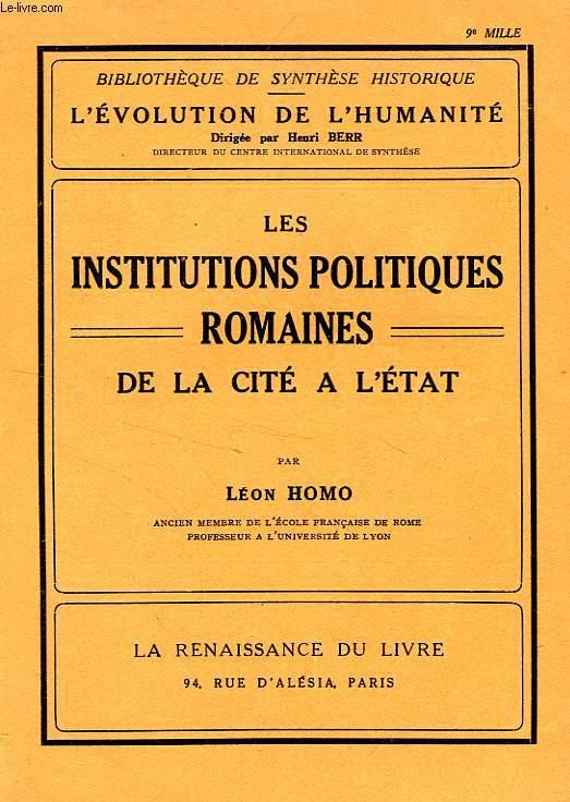 LES INSTITUTIONS POLITIQUES ROMAINES, DE LA CITE A L'ETAT