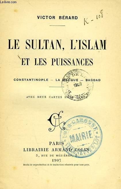 LE SULTAN, L'ISLAM ET LES PUISSANCES