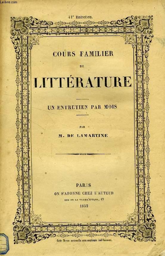 COURS FAMILIER DE LITTERATURE, XLIe ENTRETIEN, LITTERATURE DRAMATIQUE DE L'ALLEMAGNE, 3e PARTIE DE GOETHE, SCHILLER