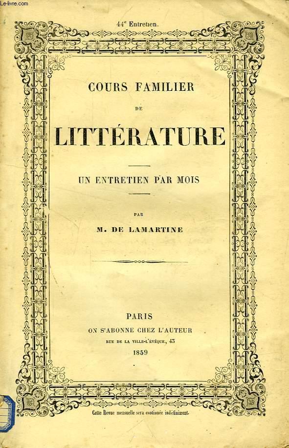 COURS FAMILIER DE LITTERATURE, XLIVe ENTRETIEN, EXAMEN CRITIQUE DE L'HISTOIRE DE L'EMPIRE, PAR M. THIERS