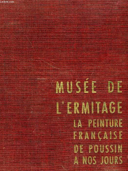 MUSEE DE L'ERMITAGE, LA PEINTURE FRANCAISE DE POUSSIN A NOS JOURS