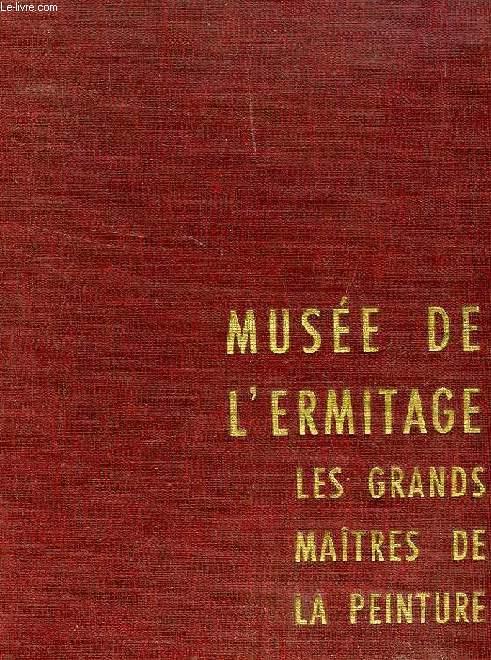 MUSEE DE L'ERMITAGE, LES GRANDS MAITRES DE LA PEINTURE