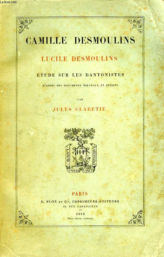 CAMILLE DESMOULINS, ETUDE SUR LES DANTONISTES