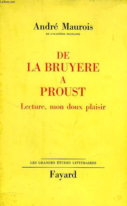 DE LA BRUYERE A PROUST, LECTURE, MON DOUX PLAISIR