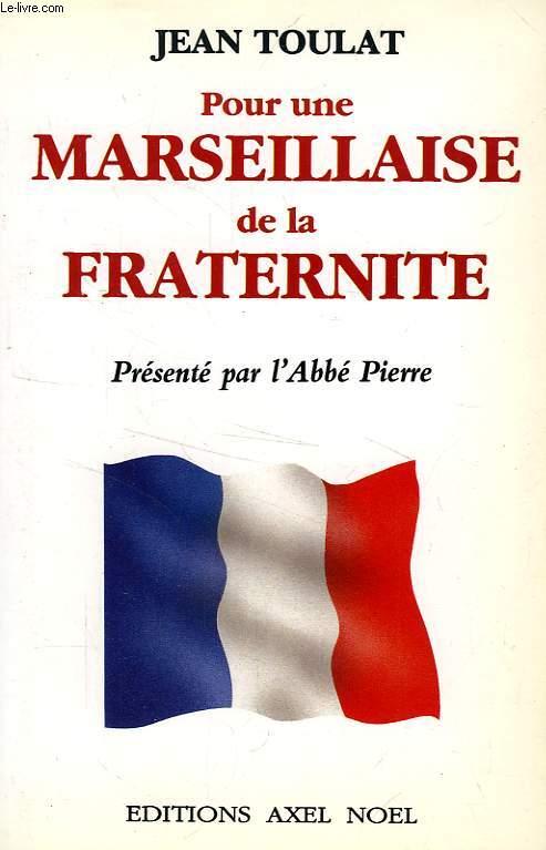 POUR UNE MARSEILLAISE DE LA FRATERNITE
