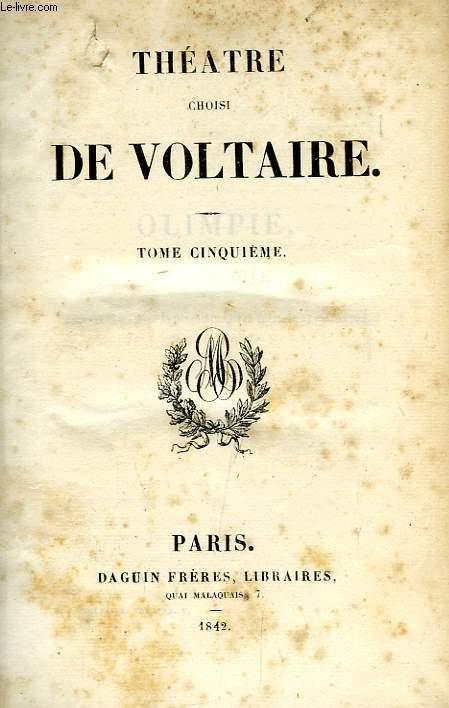 THEATRE CHOISI DE VOLTAIRE, TOME V