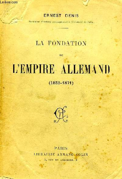 LA FONDATION DE L'EMPIRE ALLEMAND, 1852-1871