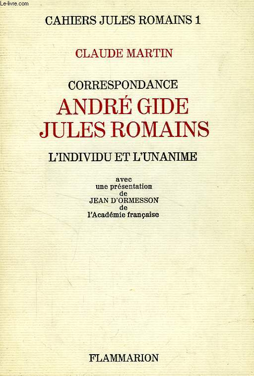CAHIERS JULES ROMAINS, N° 1, CORRESPONDANCE ANDRE GIDE, JULES ROMAINS, L'INDIVIDU ET L'UNANIME