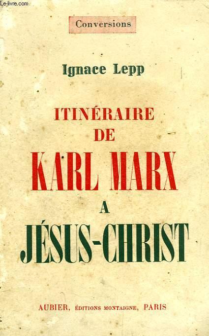 ITINERAIRE DE KARL MARX A JESUS-CHRIST